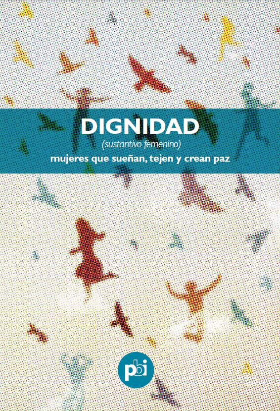 Publikation Dignidad - Mujeres que sueñan, tejen y crean paz