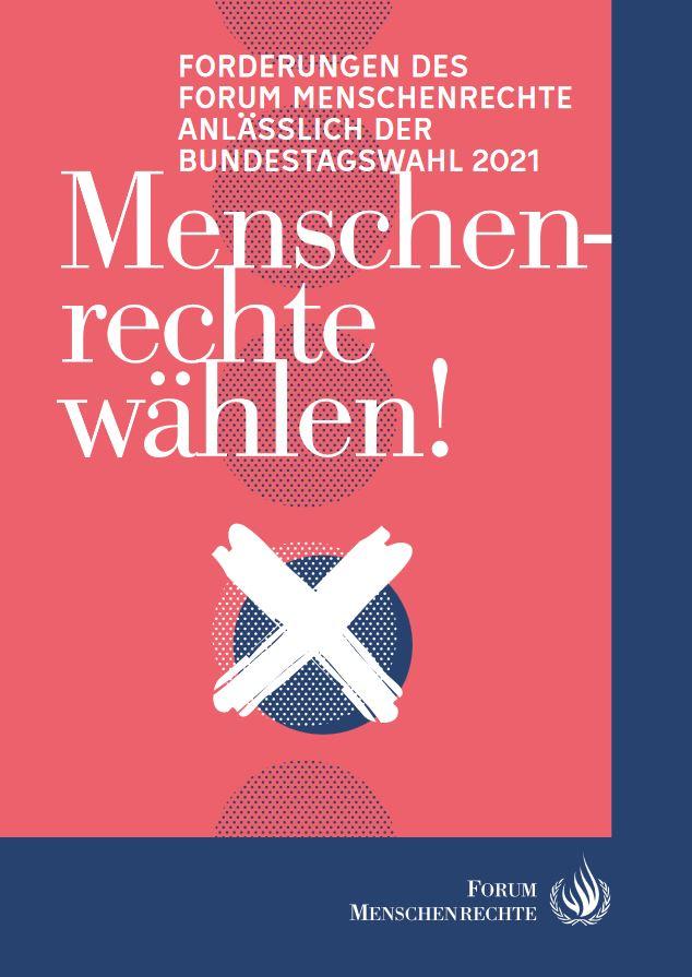 Forderungen des FORUM MENSCHENRECHTE anlässlich der Bundestagswahl 2021