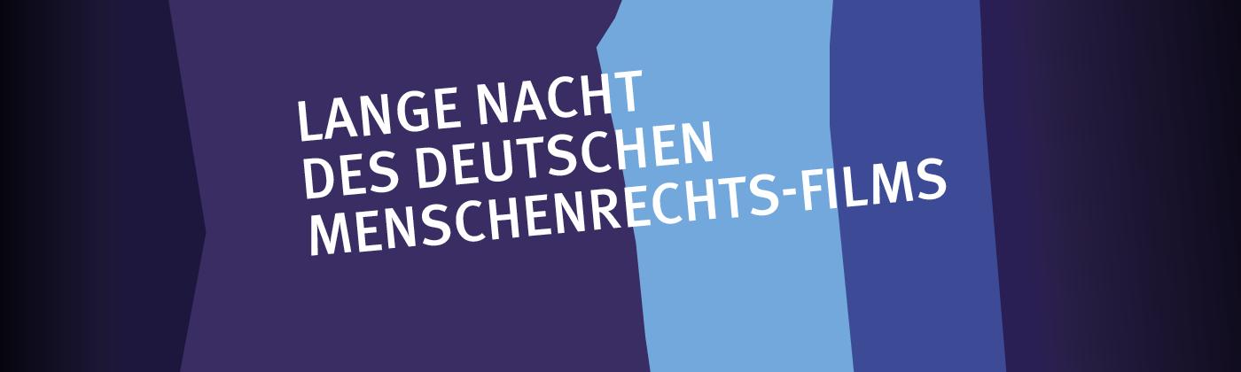 Lange Nacht des Deutschen Menschenrechtsfilms