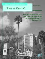 This is Kenya - Local Perspectives on the Protection of Human Rights Defenders